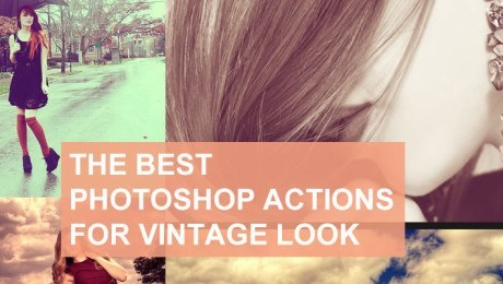 21 Top Photoshop Vintage Actions To Add Amazing Photo Effects