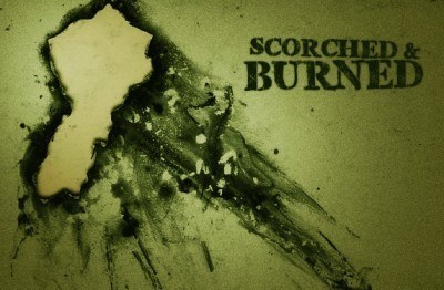 scorched and burned