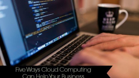 Five Ways Cloud Computing Can Help Your Business