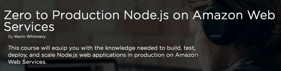 Zero to Production Node.js on Amazon Web Services