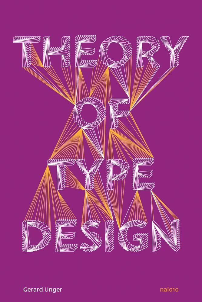 Theory of Type Design by Gerard Unger