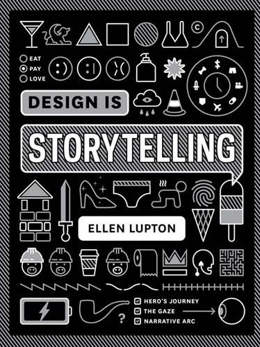 Design is Storytelling by Ellen Lupton